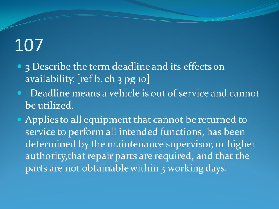 107 3 Describe the term deadline and its effects on availability. [ref b. ch 3 pg 10]